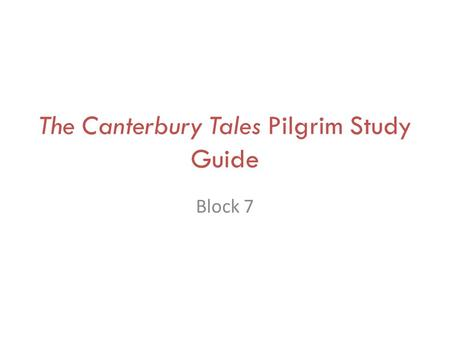 The Canterbury Tales Pilgrim Study Guide Block 7.