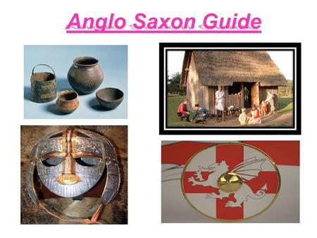 Anglo Saxon Guide. Anglo Saxon food The Anglo-Saxons loved eating and drinking and would often have feasts in the Hall. The food was cooked over the fire.
