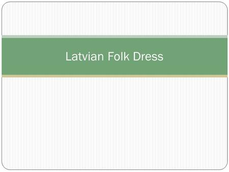 Latvian Folk Dress.