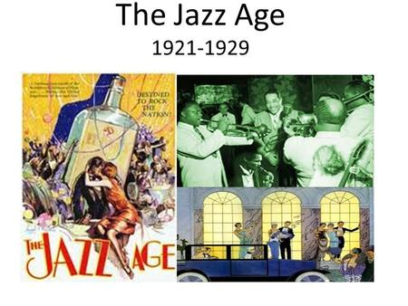 The Jazz Age 1921-1929. A Clash of Values Nativism resurges as immigration picked up after World War I Many immigrants were accused of being anarchists-