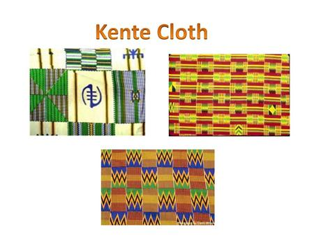 Kente Cloth is local to Ghana, West Africa According to Ghanaian mythology, kente cloth was first created when 2 friends watched how a spider wove its.