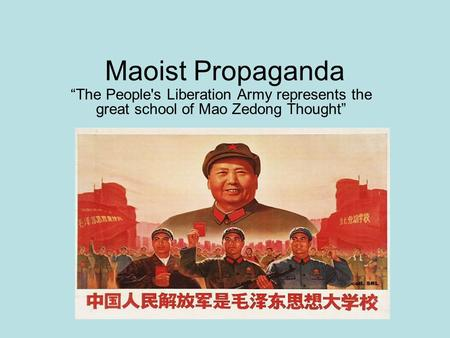 "Maoist Propaganda ""The People's Liberation Army represents the great school of Mao Zedong Thought"""