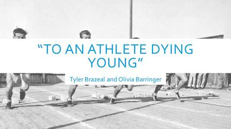 """To an Athlete Dying Young"""