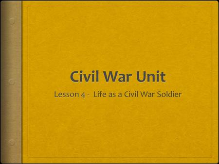 Objectives  The students will be able to participate in a class discussion and review session on the Civil War.  Students will understand the differences.
