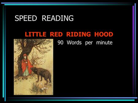 SPEED READING LITTLE RED RIDING HOOD 90 Words per minute.