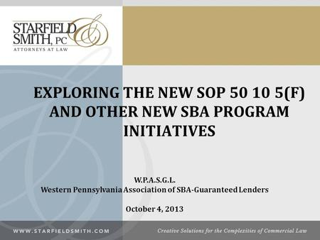 EXPLORING THE NEW SOP (F) AND OTHER NEW SBA PROGRAM INITIATIVES