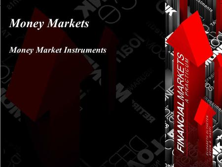 Money Markets Money Market Instruments. Chapter 11: Money Market Instruments © Oltheten & Waspi 2012 Money Market Instruments  Treasury Bills  Commercial.