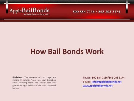 How Bail Bonds Work Ph. No. 800-884-7136/862 203 3174    Disclaimer: The contents.
