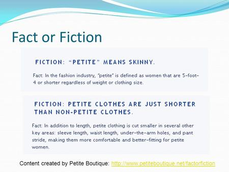 Fact or Fiction Content created by Petite Boutique: