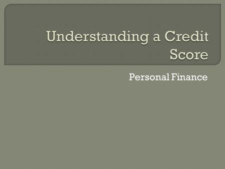 Personal Finance.  Who comes up with my credit score? One of the three credit bureaus  TransUnion  Equifax  Experian  How do they determine my score?