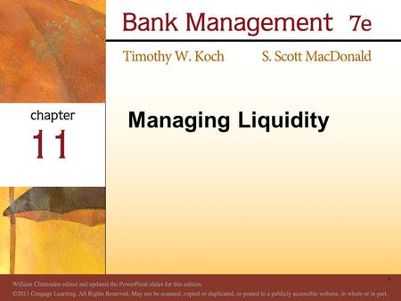 Managing Liquidity 1. Meeting Liquidity Needs Bank Liquidity A bank's capacity to acquire immediately available funds at a reasonable price Firms can.