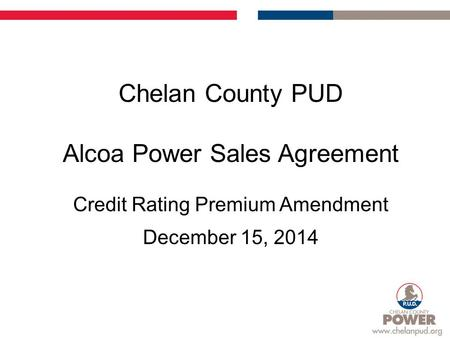 Chelan County PUD Alcoa Power Sales Agreement Credit Rating Premium Amendment December 15, 2014.
