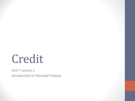 Credit Unit 7 Lesson 1 Introduction to Personal Finance.