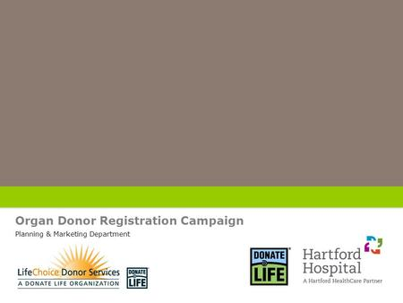 Organ Donor Registration Campaign Planning & Marketing Department.