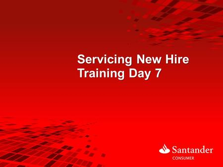 Servicing New Hire Training Day 7. Day 7 Agenda Day Six Review Unique Call Handling Insurance/Impounds Presentations Pair up – Live Calls: Blend Campaign.