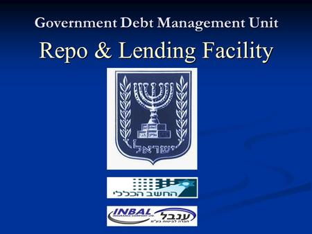 Government Debt Management Unit Repo & Lending Facility.