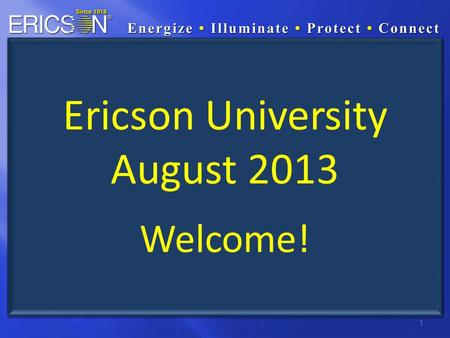 1 Ericson University August 2013 Welcome!. TUFFTRAXX Launch – Sales Collateral – Sales Samples – Micro-site – Target Markets – Competition – How To Sell.
