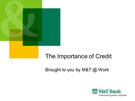 The Importance of Credit Brought to you by Work.