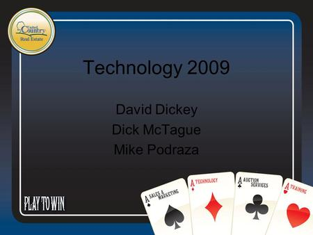 Technology 2009 David Dickey Dick McTague Mike Podraza.