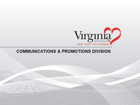 COMMUNICATIONS & PROMOTIONS DIVISION. Advertising Marketing Materials Web Development Public Relations Event Marketing and Trade Shows Marketing Missions.
