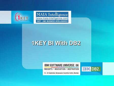 1KEY BI With DB2. Knowledge is difficult to define.
