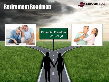 Retirement Roadmap. Disclaimer Nothing in this presentation is a guarantee of future income or earnings. Information contained in this presentation is.