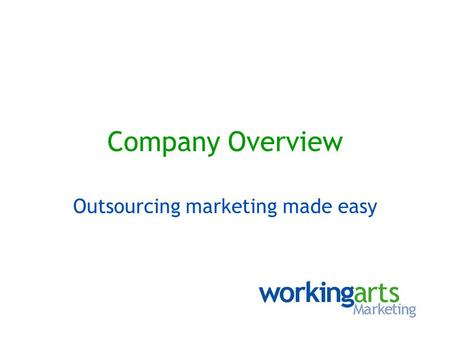 Company Overview Outsourcing marketing made easy.