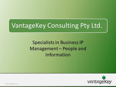 VantageKey Consulting Pty Ltd. Specialists in Business IP Management – People and Information.