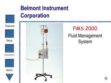 Setup Accessories Specs Features Belmont Instrument Corporation FMS 2000 Fluid Management System.