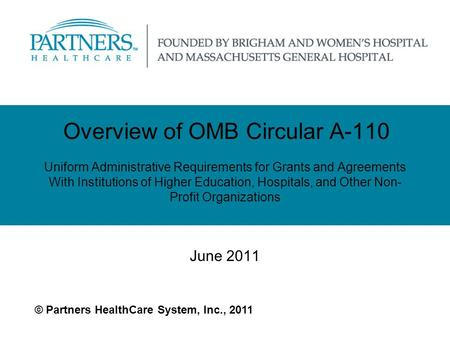 Overview of OMB Circular A-110 Uniform Administrative Requirements for Grants and Agreements With Institutions of Higher Education, Hospitals, and Other.