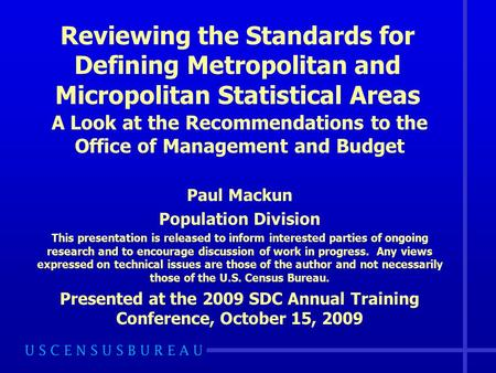 Reviewing the Standards for Defining Metropolitan and Micropolitan Statistical Areas A Look at the Recommendations to the Office of Management and Budget.