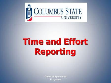 Time and Effort Reporting Office of Sponsored Programs.