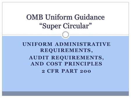 "OMB Uniform Guidance ""Super Circular"""