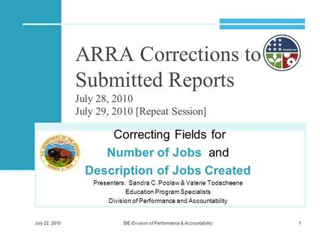 ARRA Corrections to Submitted Reports July 28, 2010 July 29, 2010 [Repeat Session] Correcting Fields for Number of Jobs and Description of Jobs Created.