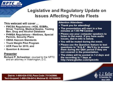 Dial-in: 1-888-824-5783, Pass Code: 75154299#; Tech Support: 1-888-259-8414, Webinar ID: 927809635 Legislative and Regulatory Update on Issues Affecting.