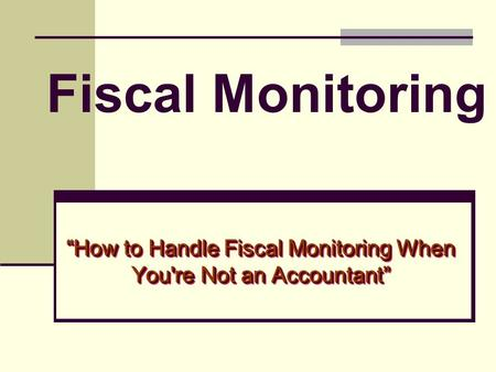 "Fiscal Monitoring ""How to Handle Fiscal Monitoring When You're Not an Accountant"""