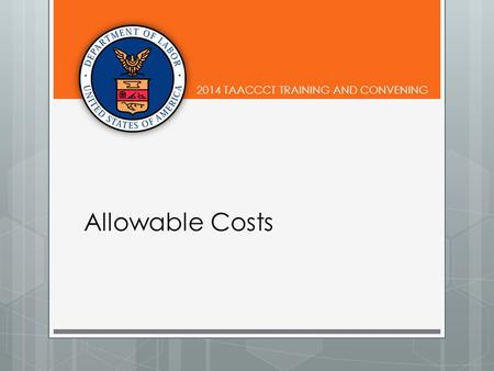 2014 TAACCCT TRAINING AND CONVENING Allowable Costs.