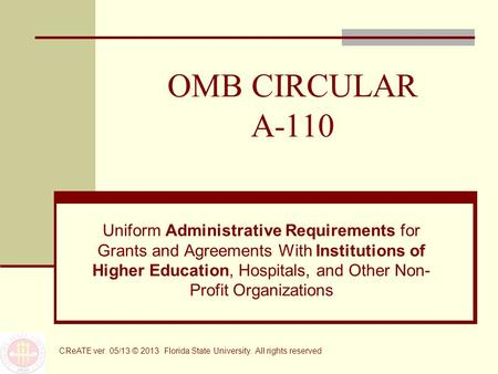 OMB CIRCULAR A-110 Uniform Administrative Requirements for Grants and Agreements With Institutions of Higher Education, Hospitals, and Other Non- Profit.