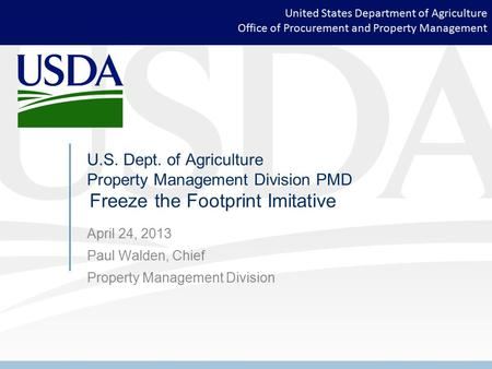 United States Department of Agriculture Office of Procurement and Property Management U.S. Dept. of Agriculture Property Management Division PMD Freeze.
