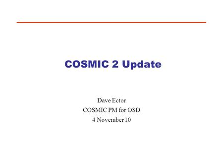 Dave Ector COSMIC PM for OSD 4 November 10