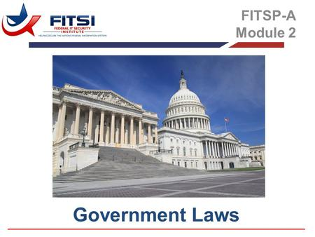 Government Laws FITSP-A Module 2
