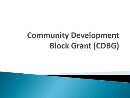 In Order to qualify for CDBG funding a project must meet one of three National Objectives  Activities Benefiting Low-Moderate Income Persons/Households.