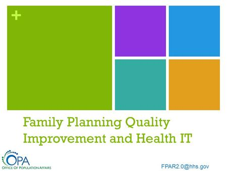 + Family Planning Quality Improvement and Health IT