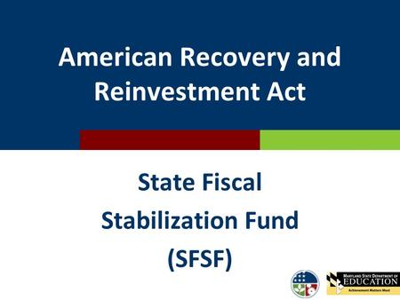 American Recovery and Reinvestment Act State Fiscal Stabilization Fund (SFSF)