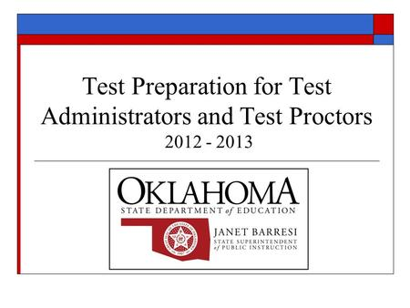 Test Preparation for Test Administrators and Test Proctors 2012 - 2013.