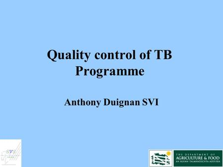Quality control of TB Programme Anthony Duignan SVI.