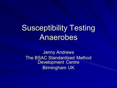 Susceptibility Testing Anaerobes