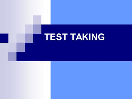 TEST TAKING. TIPS FOR OVERCOMING TEST ANXIETY Be Prepared Practice positive self-talk Use visualization Practice relaxation.