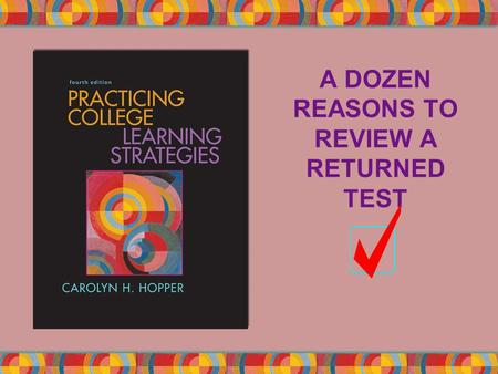 A DOZEN REASONS TO REVIEW A RETURNED TEST. Copyright © Houghton Mifflin Company. All rights reserved.8 | 2 Check the point total to make sure it is right.