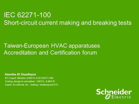 IEC 62271-100 Short-circuit current making and breaking tests Taiwan-European HVAC apparatuses Accreditation and Certification forum Harethe El Ouadhane.